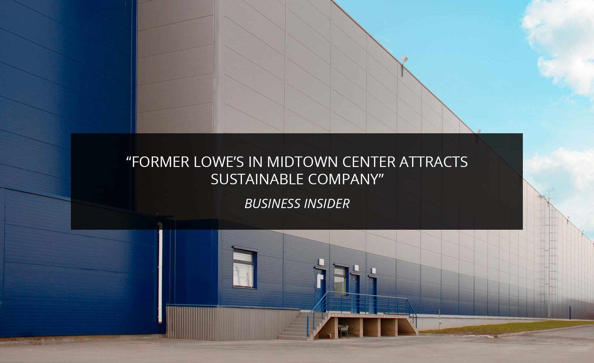 Former Lowe's In Midtown Center Attracts Sustainable Company | Phoenix Investors