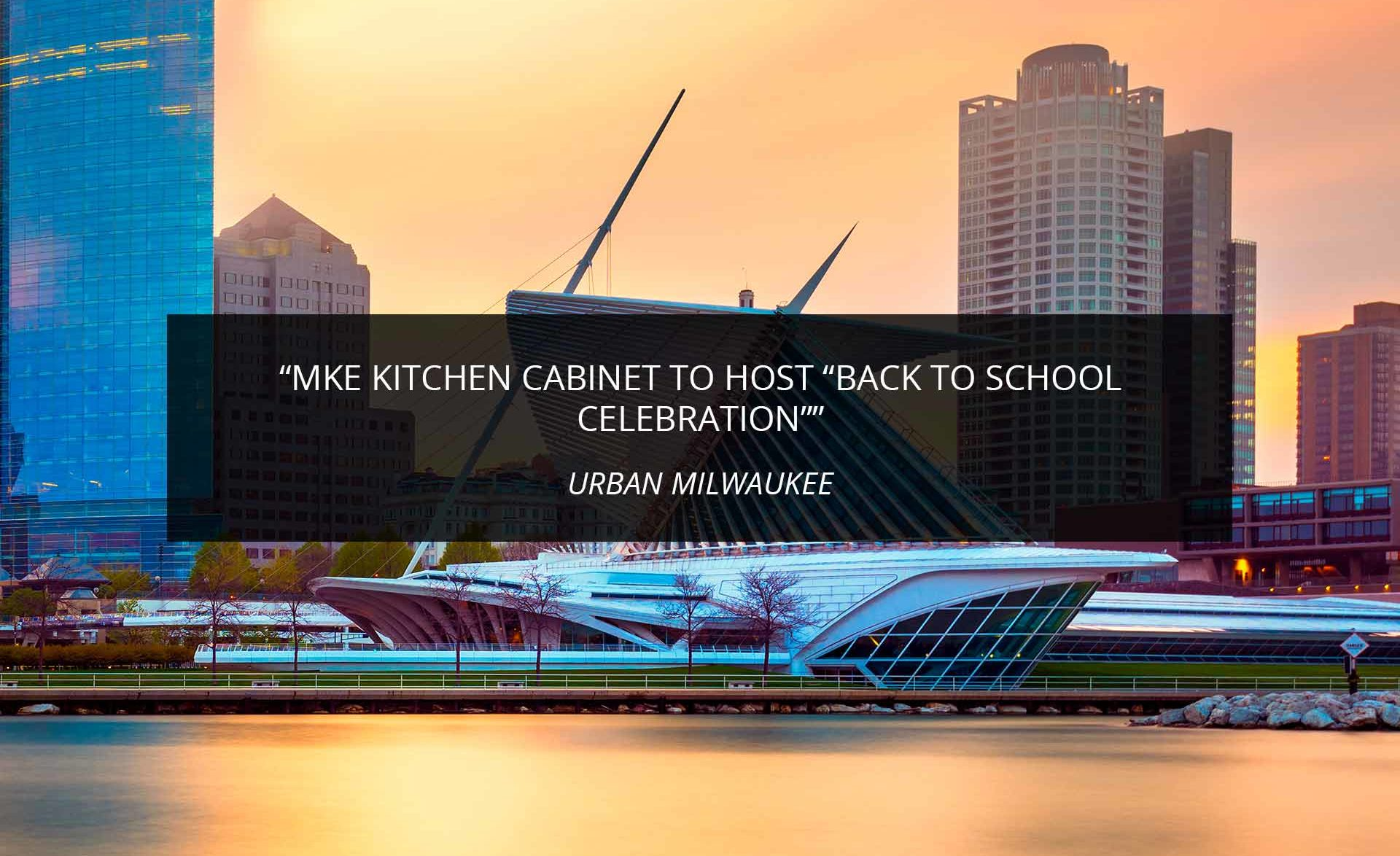 "MKE Kitchen Cabinet to host ""Back to School Celebration"""