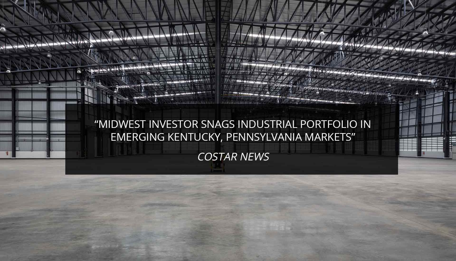 Midwest Investor Snags Industrial Portfolio in Emerging Kentucky, Pennsylvania Markets