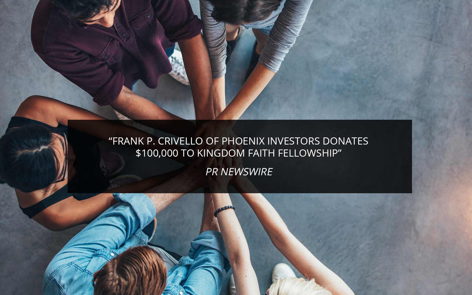 Frank P. Crivello Donates to Kingdom Faith Fellowship