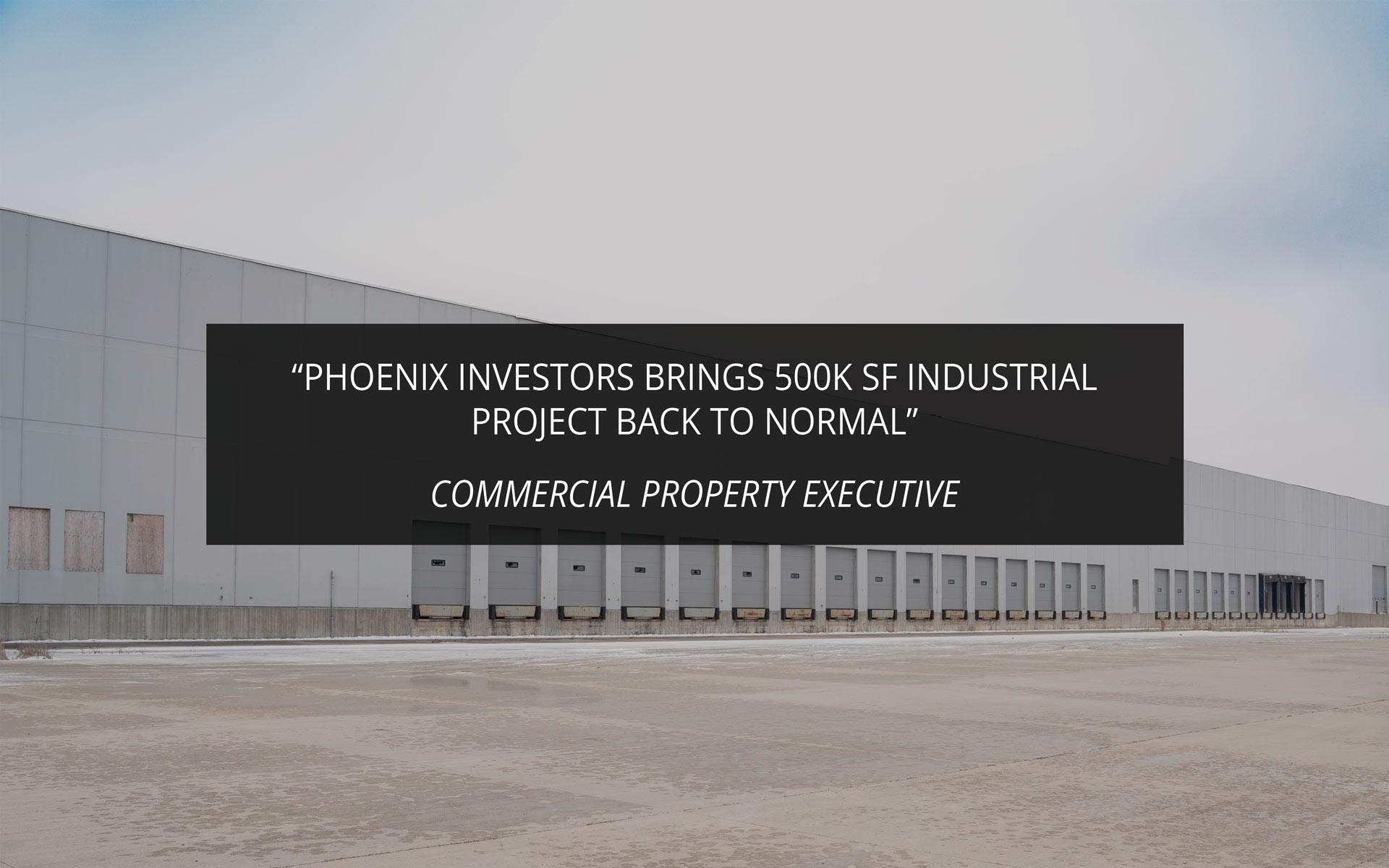 Phoenix Investors Brings 500K SF Industrial Project Back to Normal