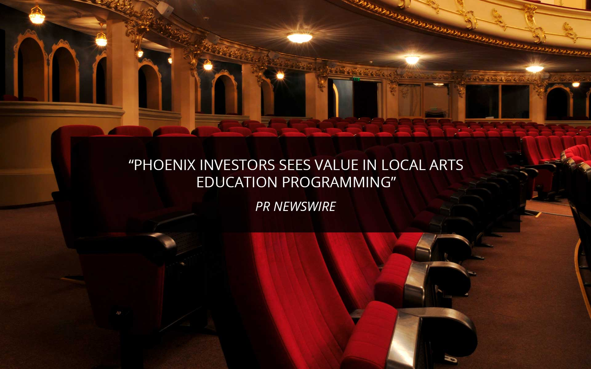 Phoenix Investors Sees Value in Local Arts Education Programming | Phoenix Investors