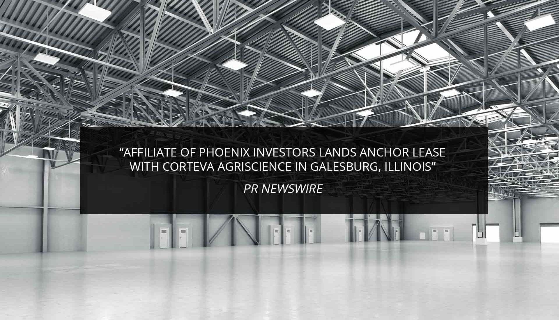 Affiliate Of Phoenix Investors Lands Anchor Lease With Corteva Agriscience In Galesburg, Illinois