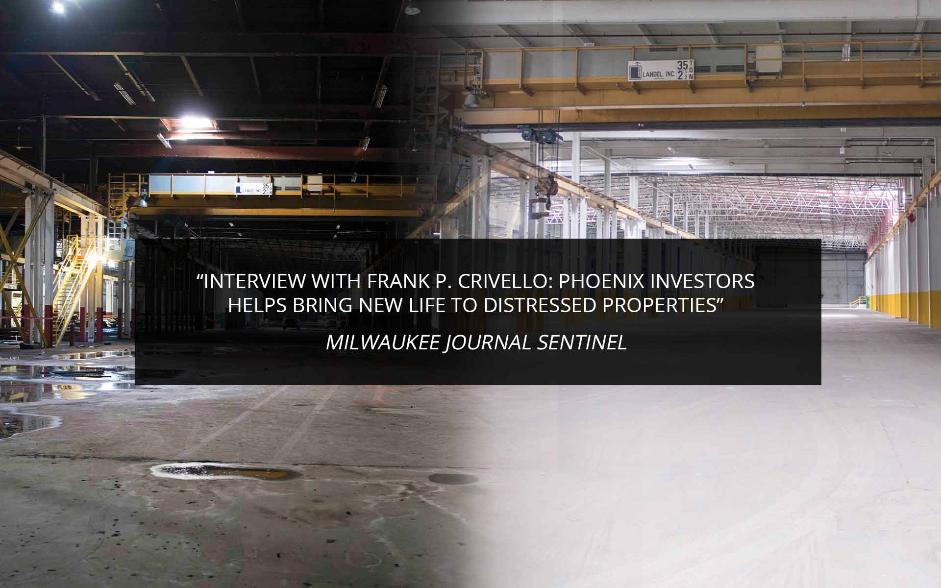Interview with Frank P. Crivello: Phoenix Investors helps bring new life to distressed properties