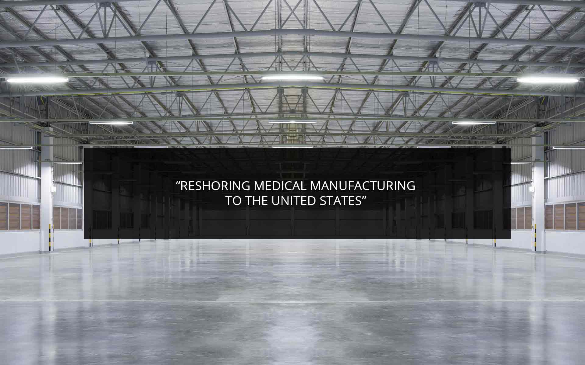 Reshoring Medical Manufacturing to the United States