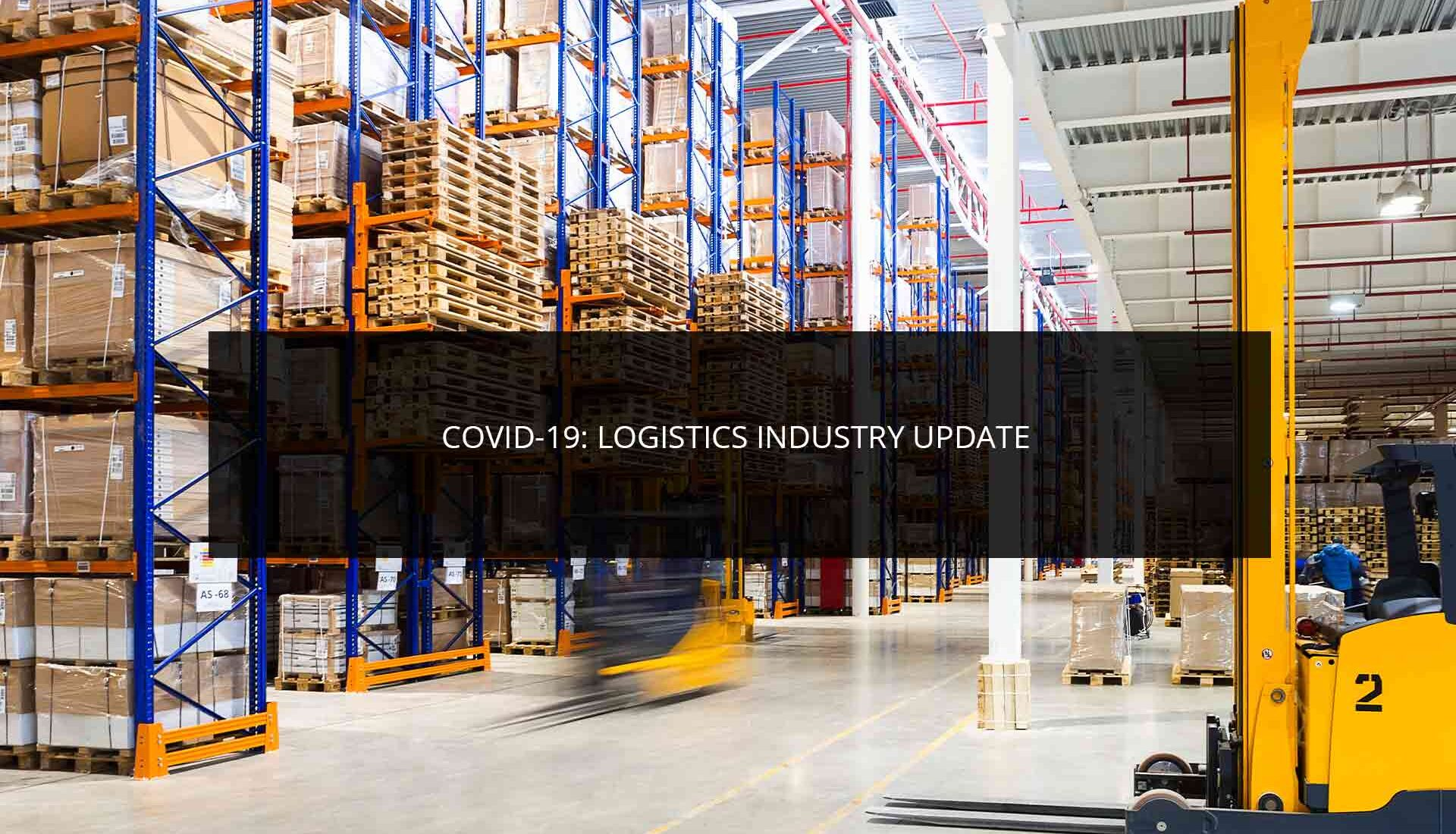 COVID-19: Logistics Industry Update