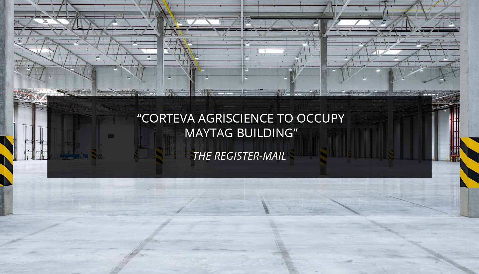 Corteva Agriscience to Occupy Maytag Building