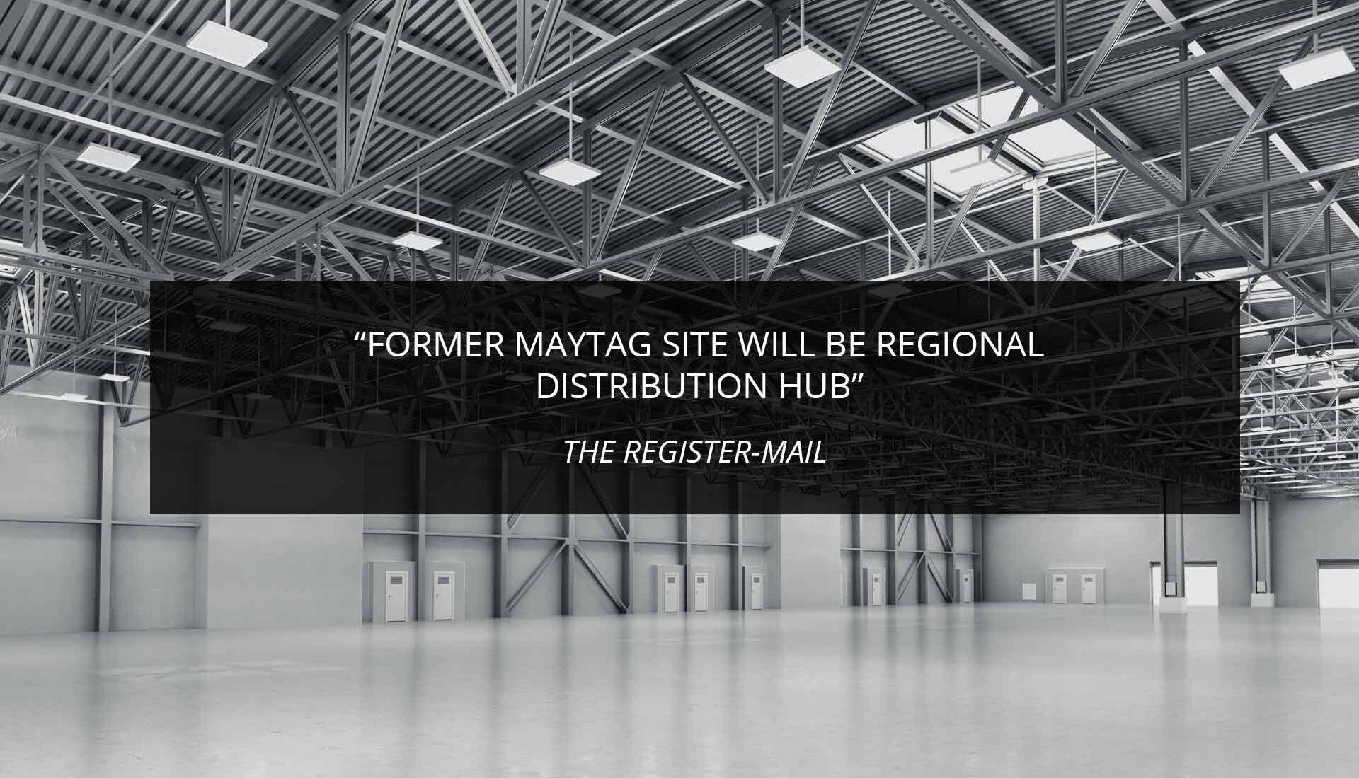 Former Maytag Site Will Be Regional Distribution Hub