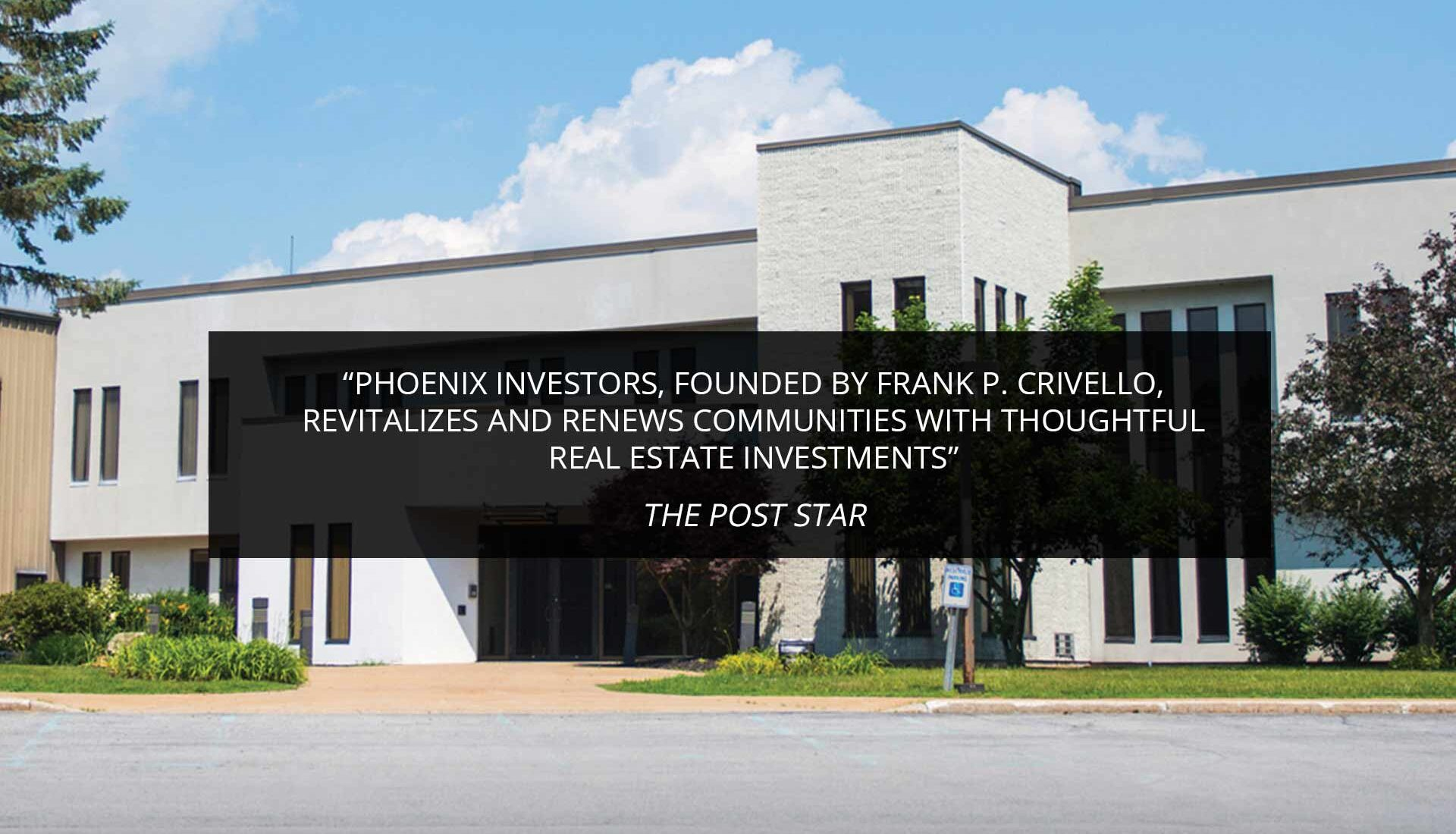 Phoenix Investors, founded by Frank P. Crivello, revitalizes and renews communities with thoughtful real estate investments