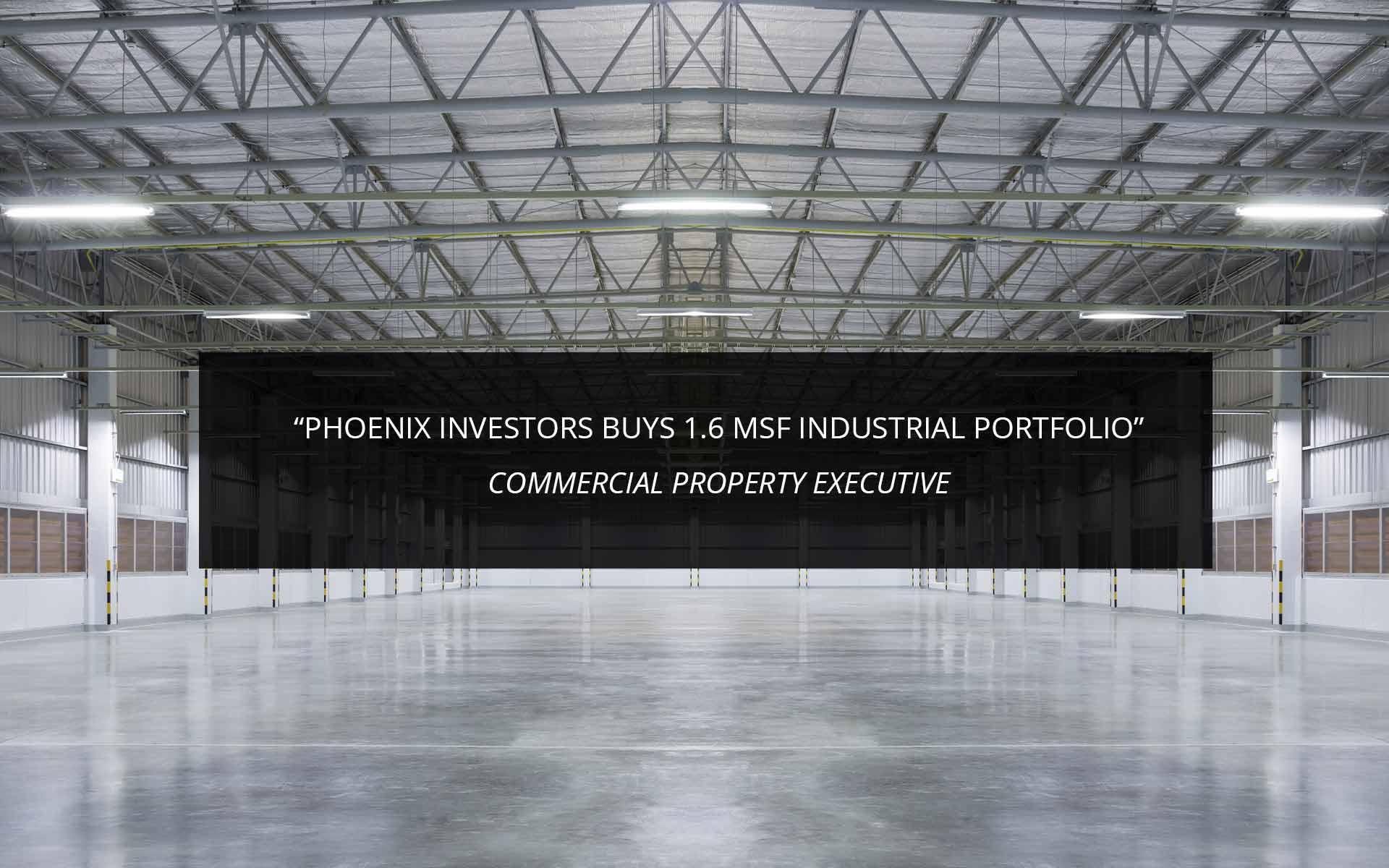 Phoenix Investors Buys 1.6 MSF Industrial Portfolio