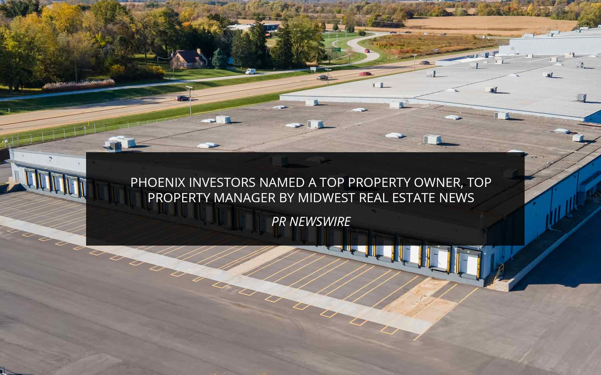 Phoenix Investors Named A Top Property Owner, Top Property Manager By Midwest Real Estate News