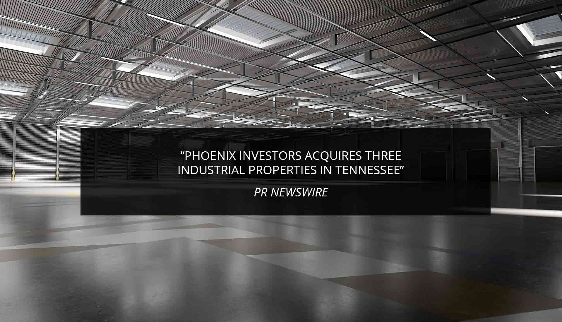 Phoenix Investors Acquires Three Industrial Properties In Tennessee