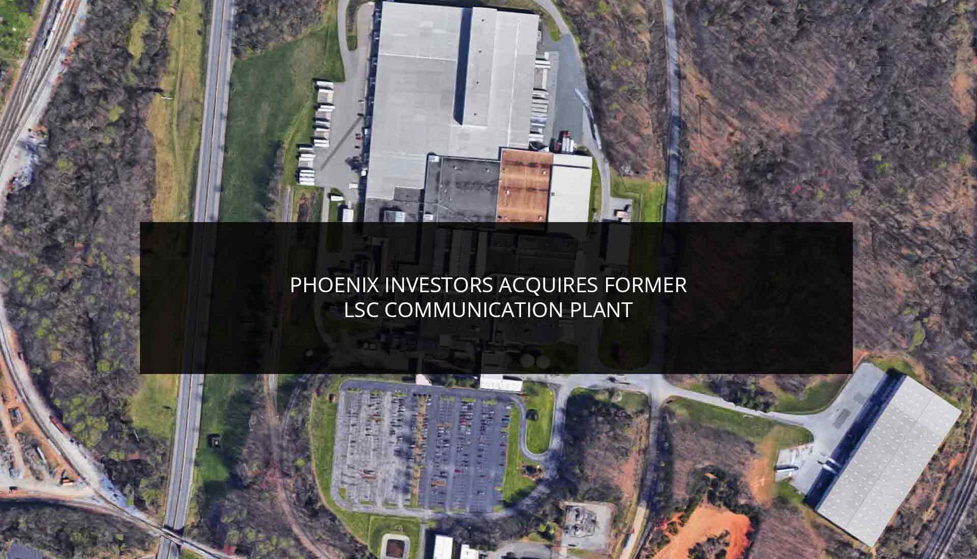 Phoenix Investors Acquires Former LSC Communication Plant