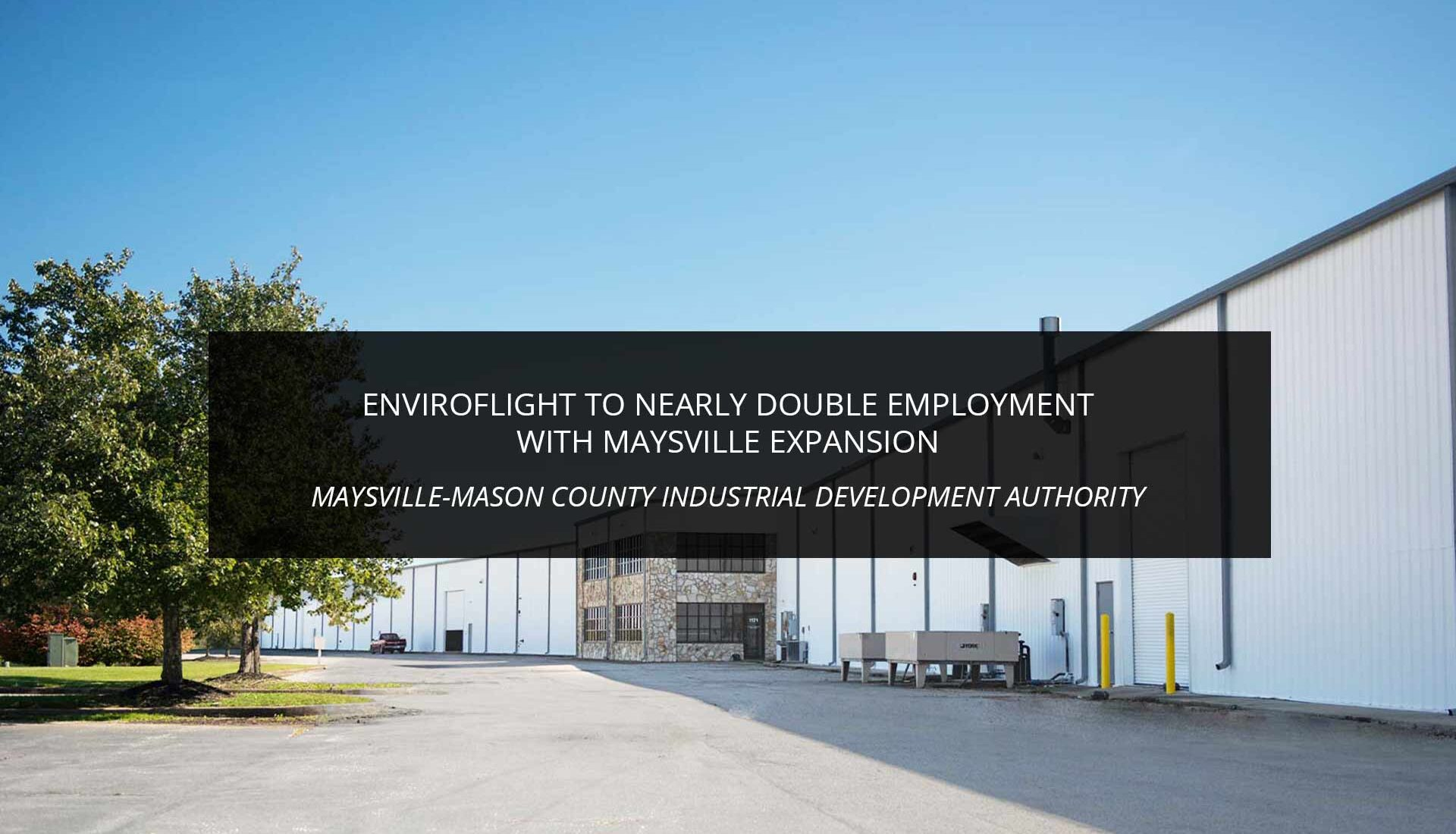 Enviroflight to Nearly Double Employment with Maysville Expansion