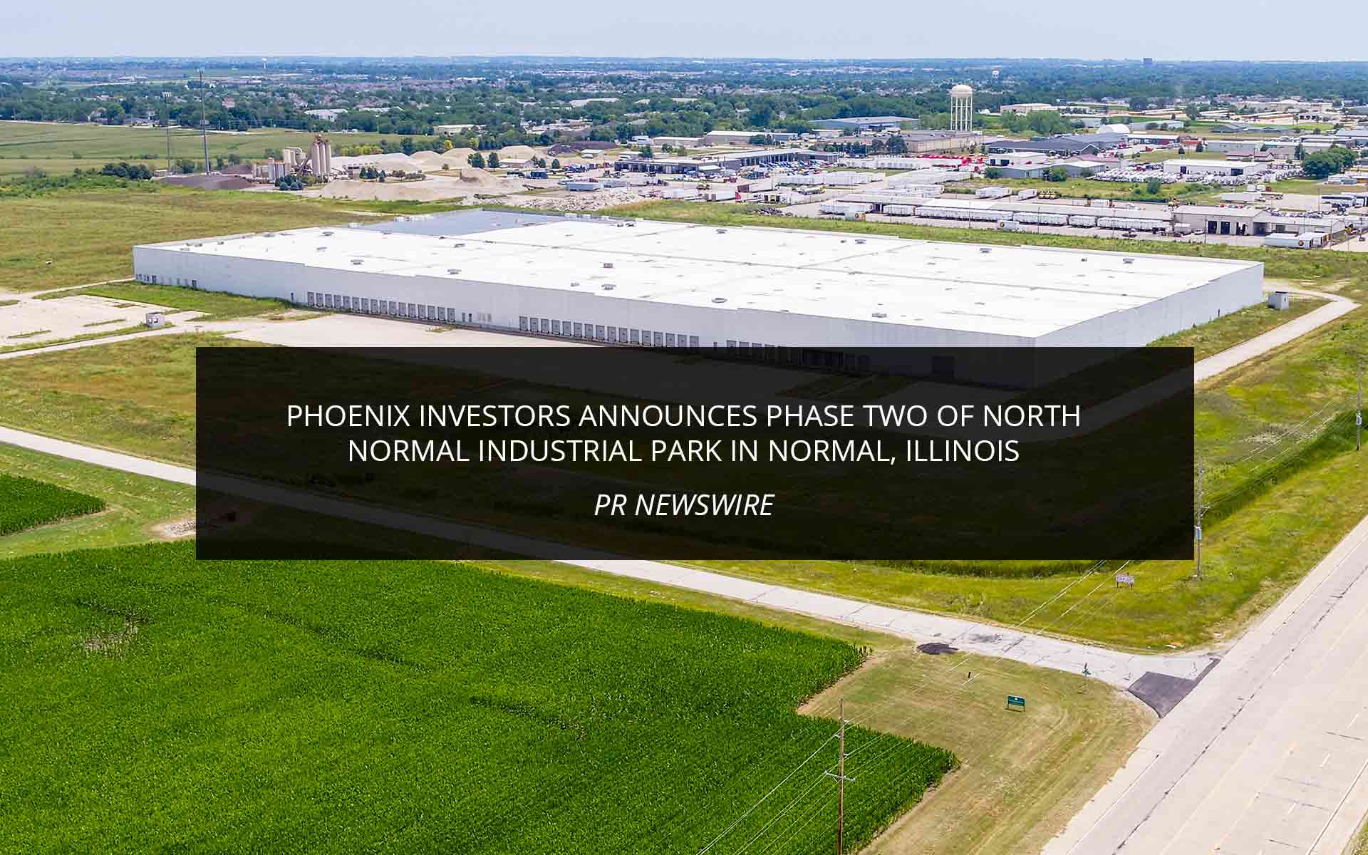 Phoenix Investors Announces Phase Two Of North Normal Industrial Park In Normal, Illinois