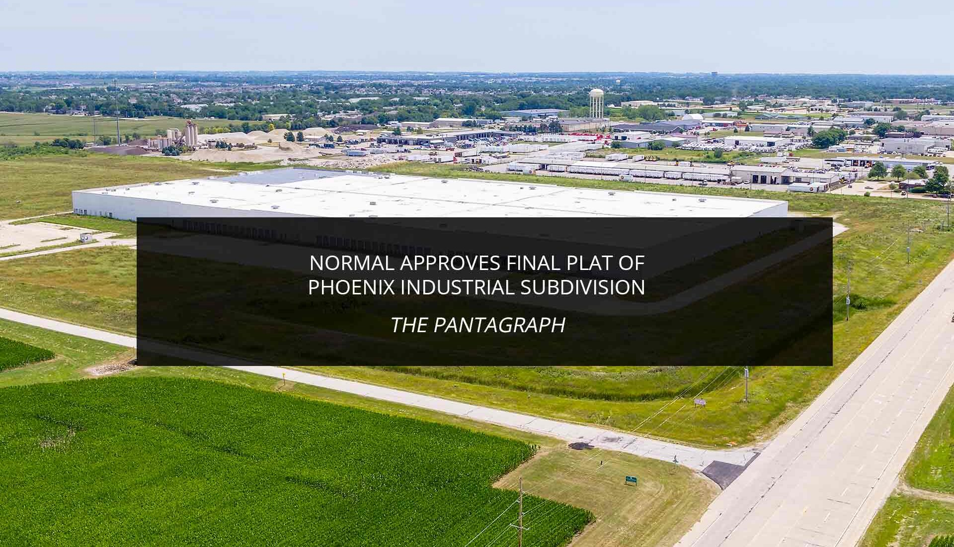 Normal approves final plat of Phoenix Industrial Subdivision