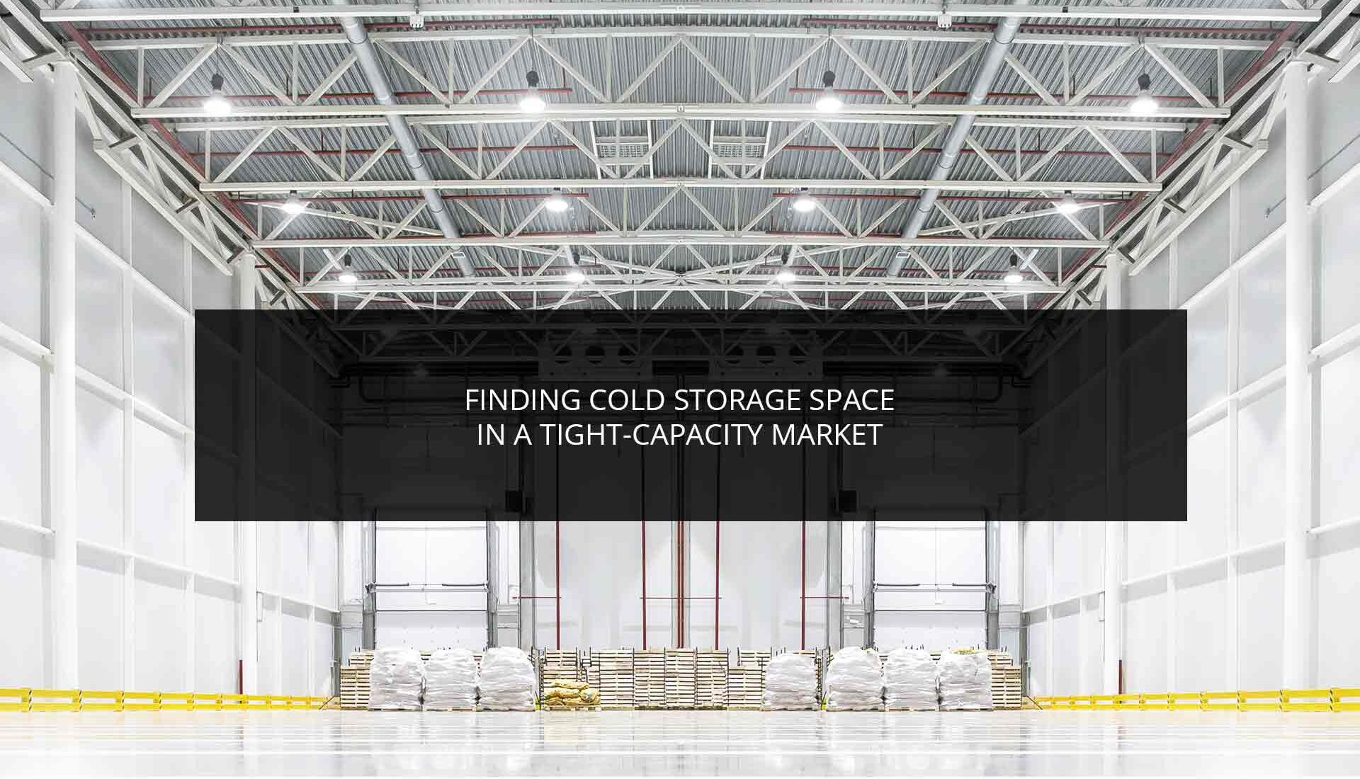Finding Cold Storage Space in a Tight-Capacity Market
