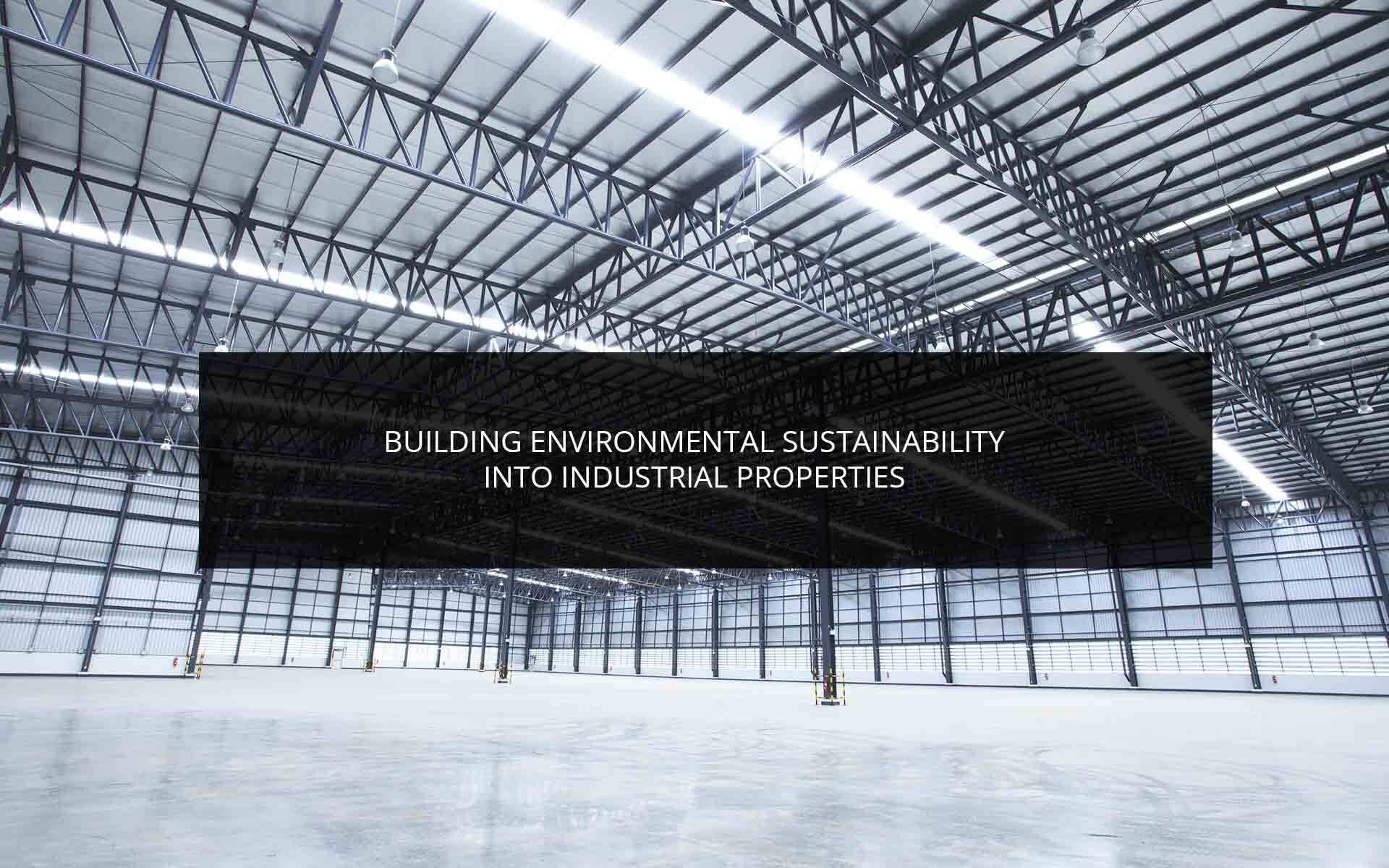 Building Environmental Sustainability Into Industrial Properties