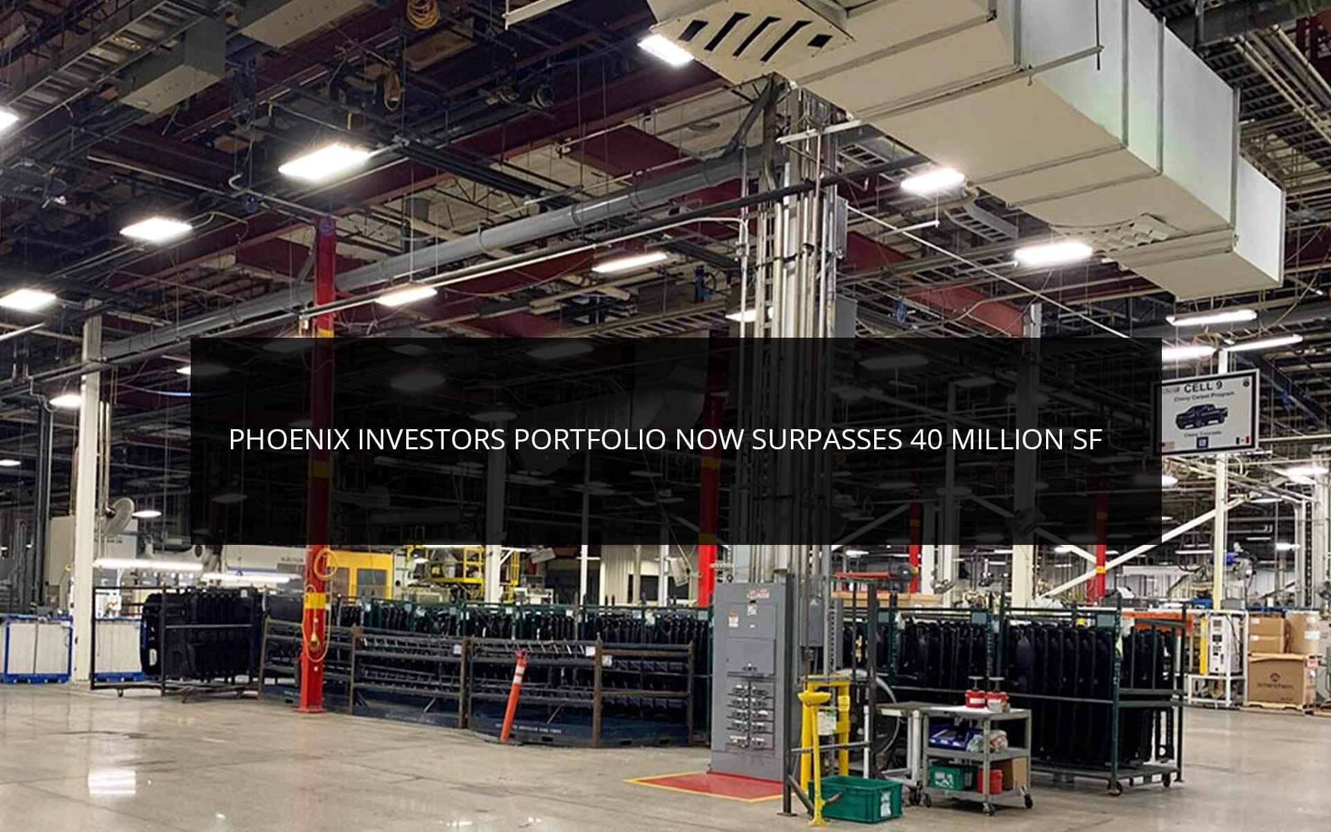 Phoenix Investors Portfolio Now Surpasses 40 Million SF
