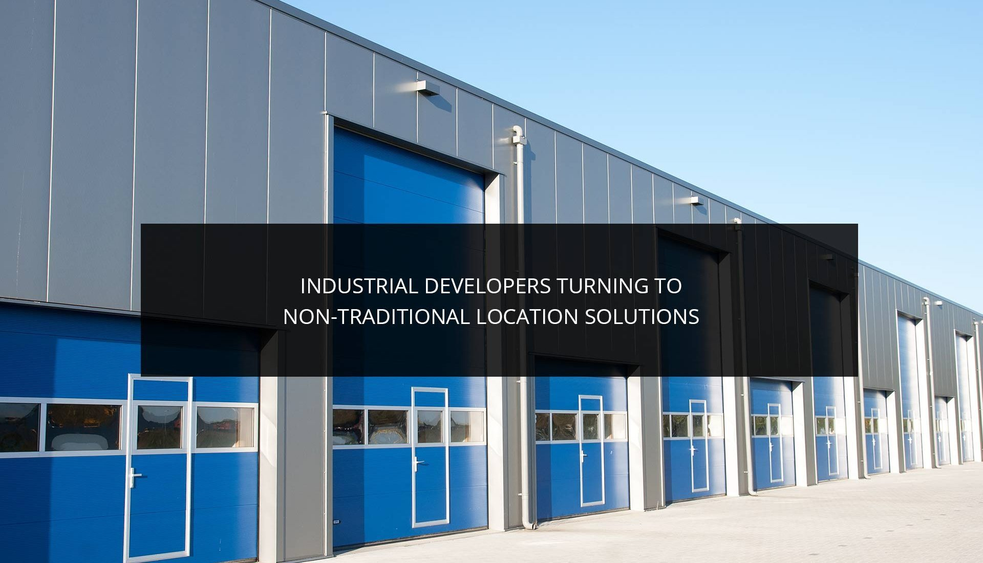 Industrial Developers Turning to Non-Traditional Location Solutions